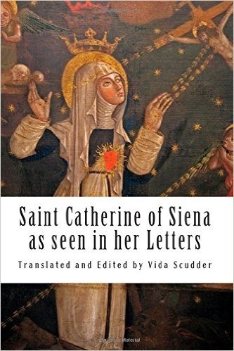 Book Cover: Saint Catherine of Siena as seen in Her Letters