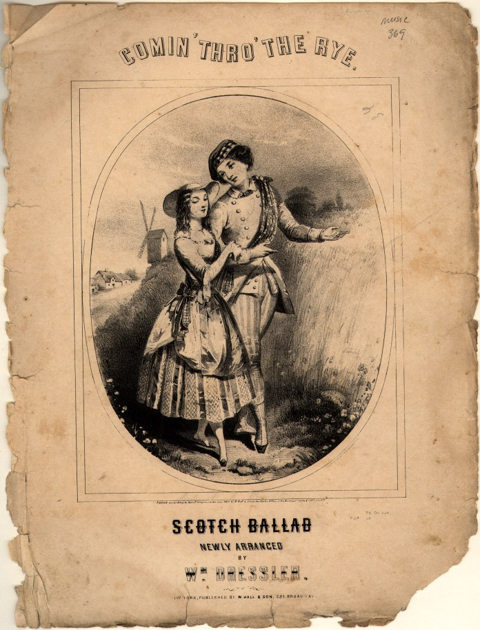 Comin' thro' the rye; Scotch ballad [Historic American Sheet Music]