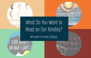 What do you want to read on our Kindles?