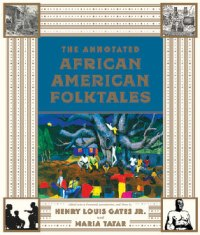 cover art for the book The Annotated African American Folktales