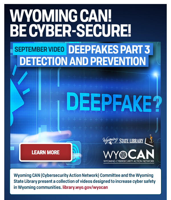 Graphic reads WYOMING CAN! BE CYBER_SECURE! with Learn More button. Remaining text repeated below