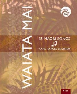 Waiata mai 35 Maori songs Leathem, Kare Rapata