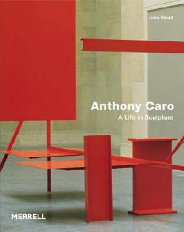 cover of Anthony Caro a life in sculpture
