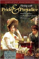 Cover of Flirting With Pride & Prejudice Fresh Perspectives on the Original Chick-lit Masterpiece