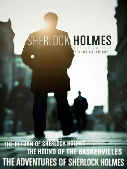 Cover of Sherlock Holmes: The Collection