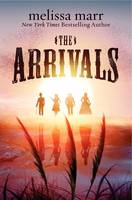 Cover of The Arrivals by Melissa Marr