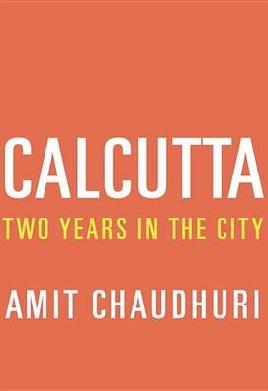 Cover of Calcutta: Two Years in the City