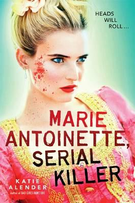 Cover of Marie Antoinette, Serial Killer