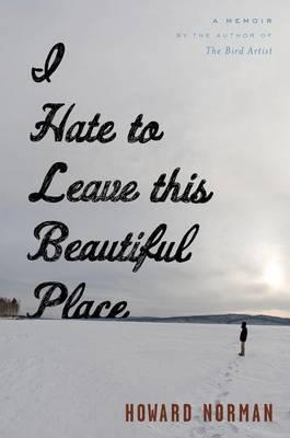 Cover of I Hate to Leave This Beautiful Place