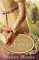 Just Jane - a novel of Jane Austen's life