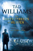 Tad Williams' The Dirty Streets of Heaven