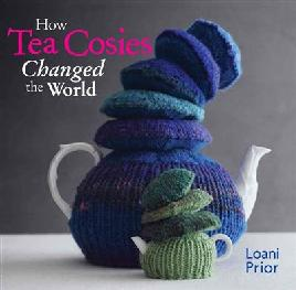 cover of How Tea Cosies Changed the World