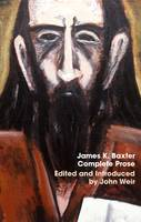 Cover of James K Baxter Complete prose