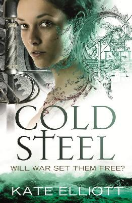 Cover of Cold Steel by Kate Elliot