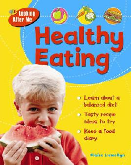Healthy eating / Claire Llewellyn.