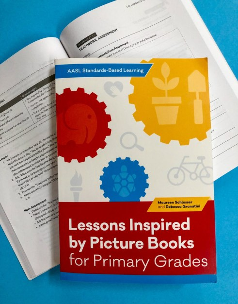 Lessons Inspired by Picture Books for Primary Grades by Maureen Schlosser and Rebecca Granatini