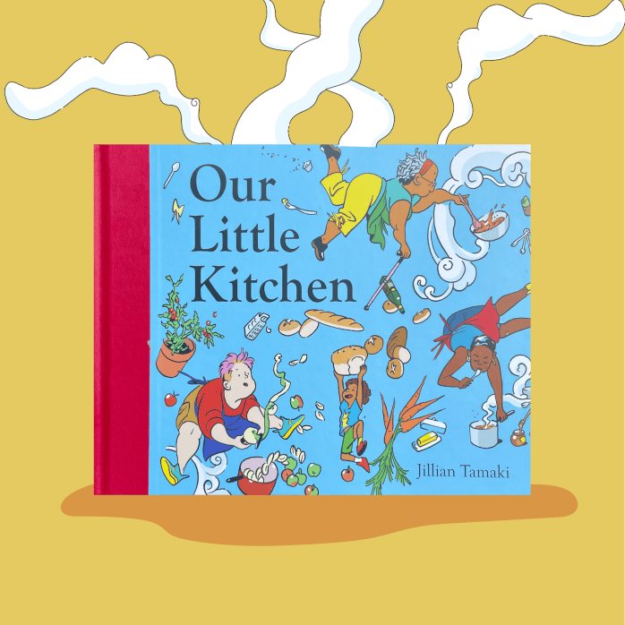 Promotional blog banner featuring the book Our Little Kitchen by Jillian Tamaki. Steam rises above the book, highlighting the idea that the setting of the story takes place in a kitchen.