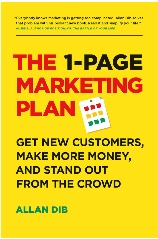 Book Cover: The 1-Page Marketing Plan: Get New Customers, Make More Money, And Stand out From The Crowd