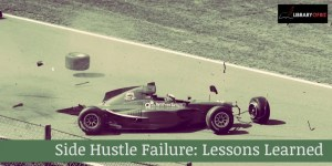 Side Hustle Failure: Lessons Learned Article