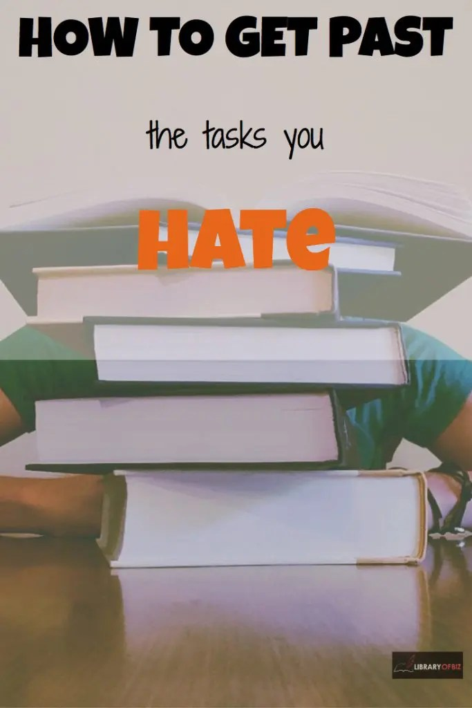 How to get past the tasks you #hate.