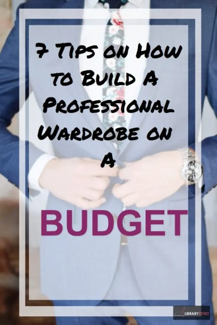 Check out these 7 tips on how to build a #professional wardrobe on a #budget.