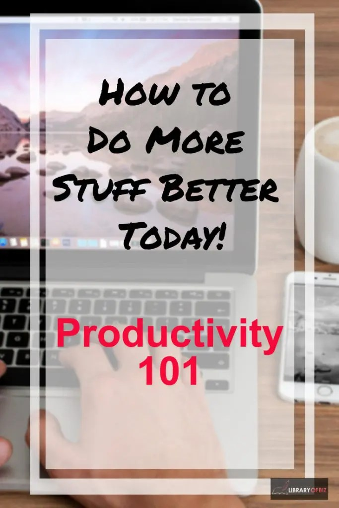 Want to be more productive? Check out how to get more done today!