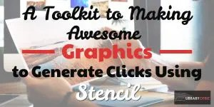 A tool kit to making awesome graphics to generate clicks using stencil.