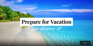 You deserve a #vacation. We explain how to to get over the #anxiety an #worry of a #vacation. We also explain how to #prepare for #vacation at your place of #work and why you need to take a #vacation. #travel #smallbusiness #professional #work #job #money #time #holiday #leave #business