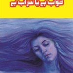 Khwab Hai Ya Sarab Hai Novel By Sadia Liaqat Pdf