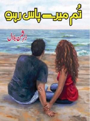 Tum Mere Pass Raho Novel By Durre Saman Bilal Pdf