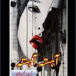 Aahista Aahista Novel By Aasiya Raees Khan Pdf