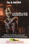 Première de couverture de GUSTAVE, un roman de Guy de Saint-Roch, ancien avocat, auteur
