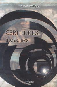 Certitudes indécises recueil de poésie de Jean-Louis Riguet