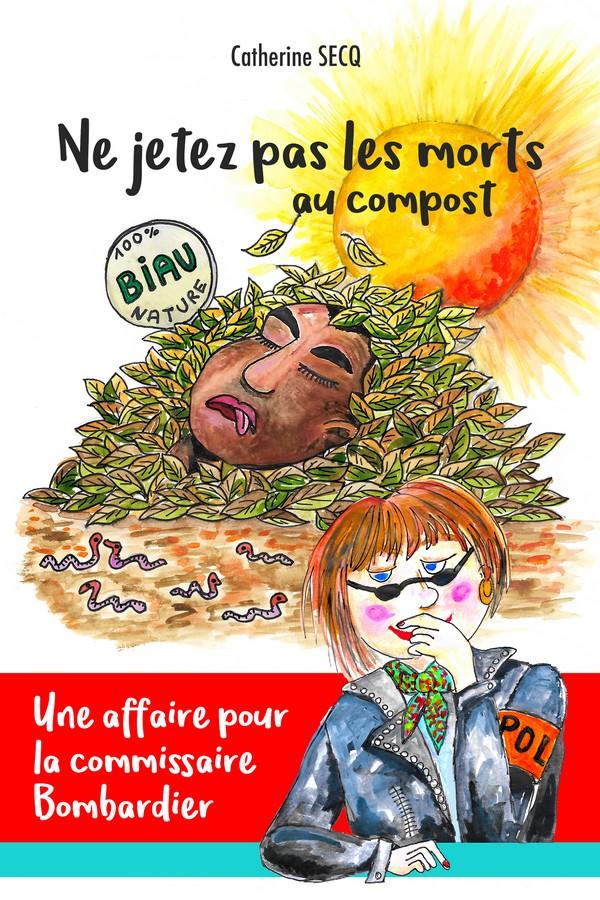 Un roman policier humoristique de Catherine Secq Ne jetez pas les morts au compost