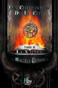 La Vallée un livre de Magali Boizard dans la série Les Chroniques de la Cité