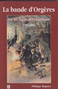 La Bande d'Orgères une enquête de Philippe Régnier