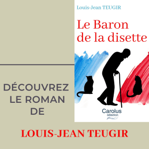 Le Baron de la disette, un roman de Louis-Jean Teugir