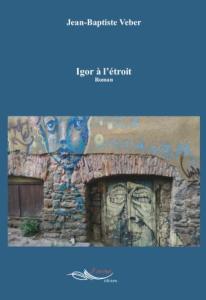 Igor à l'étroit un livre de Jean-Baptiste Véber professeur d'histoire