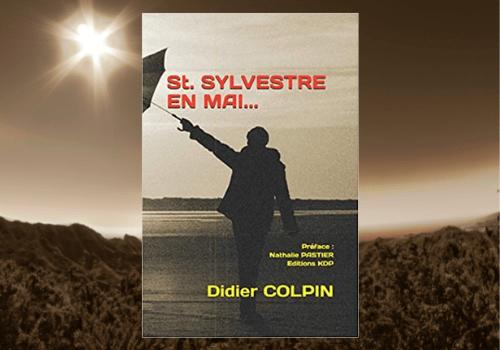 Saint Sylvestre en mai… Didier Colpin