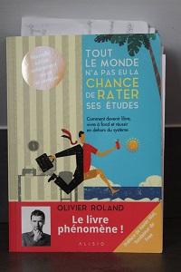 Livre : Tout le monde n'a pas eu la chance de rater ses études d'Olivier Roland
