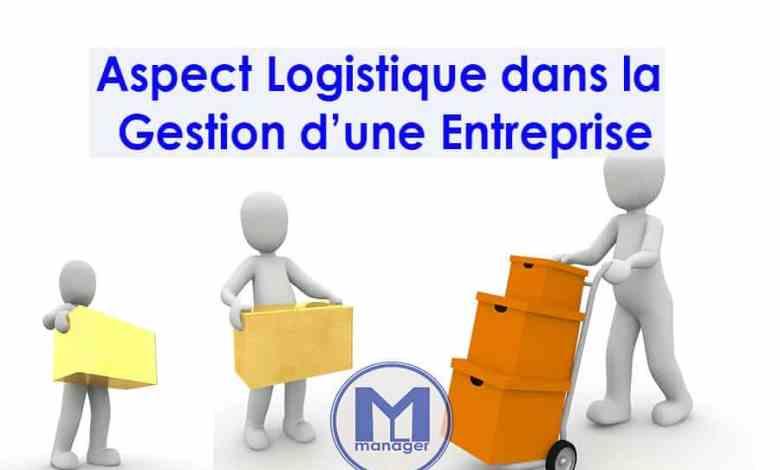 Photo of Aspect Logistique dans la Gestion d'une Entreprise.