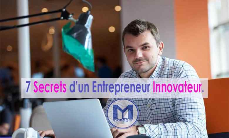 Photo of 7 Secrets d'un Entrepreneur Innovateur.