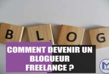 Photo of Comment Devenir un Freelance Blogueur ?