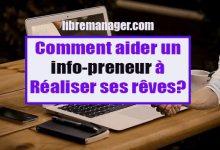 Photo of Comment aider votre ami(e) info-preneur à réaliser ses rêves grâce à Internet ?