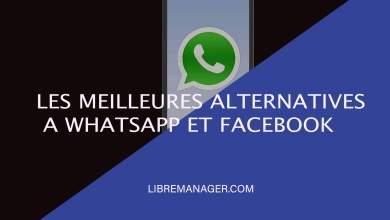 Photo of Top 6 Meilleures Alternatives WhatsApp et Facebook Messenger