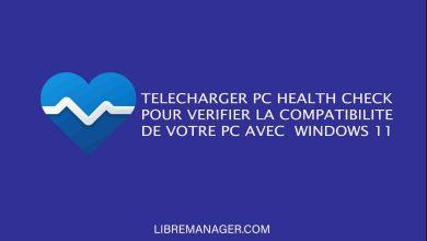 Photo of Télécharger, Installer et Utiliser PC Health Check pour Windows 11