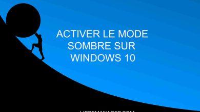 Photo of Comment Activer le Mode Sombre sur Windows 10 (Mode Nuit ou Dark Mode)
