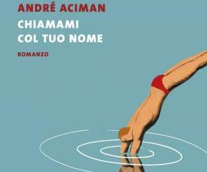 Recensione di 'Chiamami col tuo nome' di Andrè Aciman – BDL