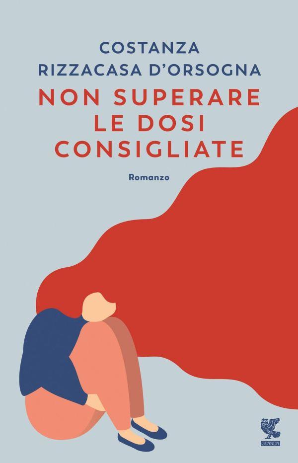 """Libro """"Non superare le dosi consigliate"""" di Costanza Rizzacasa d'Orsogna"""