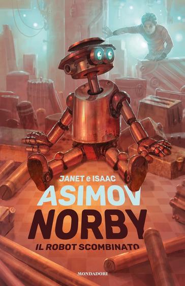 Copertina del Libro Norby il robot combinato di Isaac Asimov e Janet Asimov
